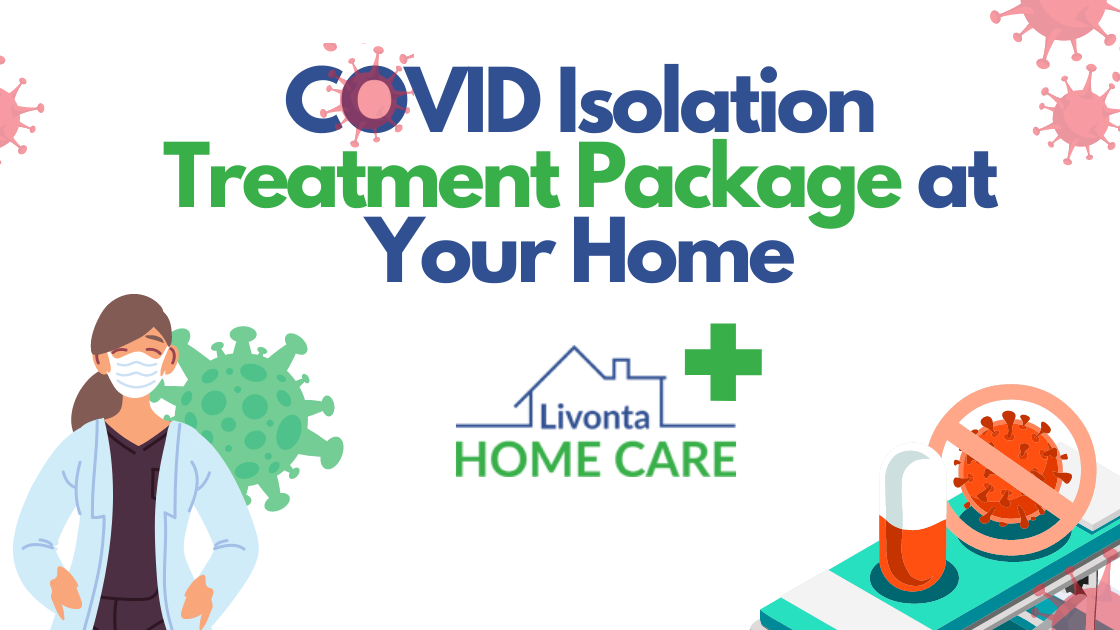 COVID Isolation Treatment Package at Your Home