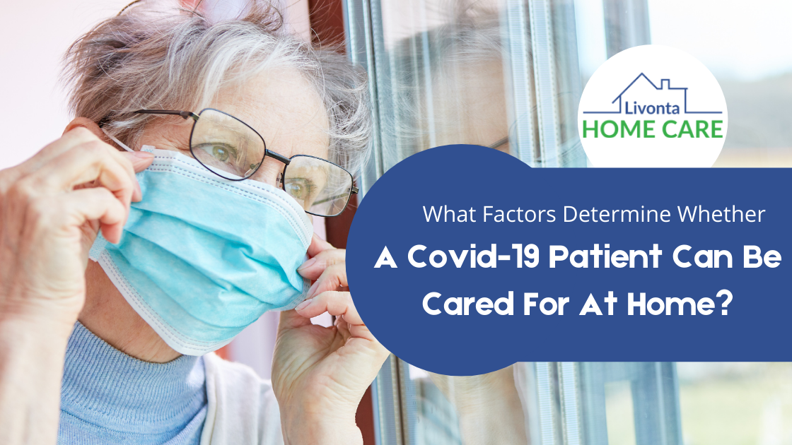 What Factors Determine Whether A Covid-19 Patient Can Be Cared For At Home?